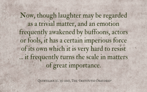 Quintilian quote on laughter