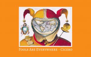 Cicero - Stultorum Plena Sunt Omnia