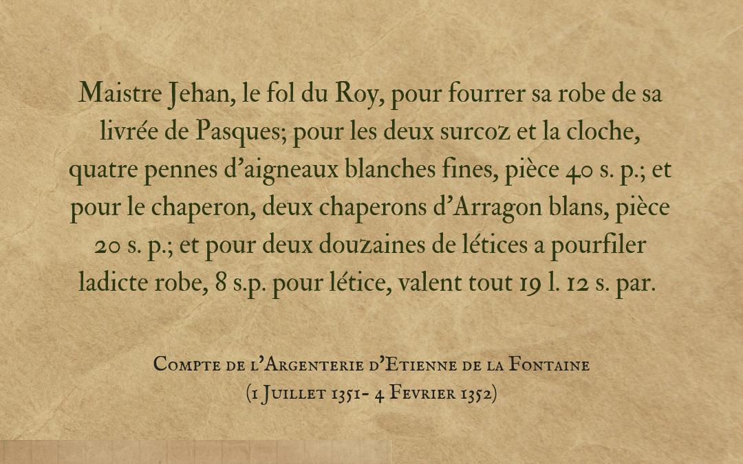Source: Compte de l'Argenterie d'Etienne de la Fontaine (1st July 1351- 4th February 1352)