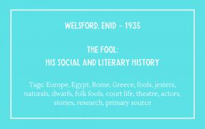 fools bibliography - Enid Welsford - The Fool