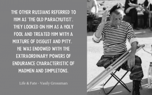 Quotation - Vasily Grossman - holy fool - Life and Fate