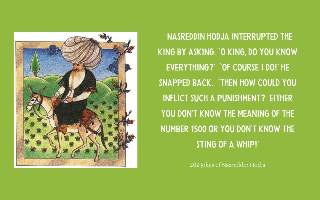 Source: 202 Jokes of Nasreddin Hodja (Istanbul: Galeri Minyatür, n.d.), no. 75; Image: miniature of Nasreddin Hodja, Topkapi Palace Museum Library Cat. No. 2142