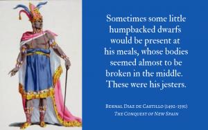 Quotation - Bernal Diaz de Castillo - The Conquest of New Spain