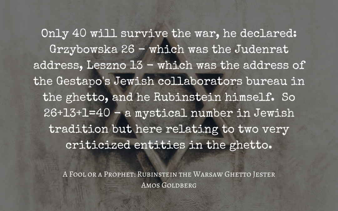 Source: Amos Goldberg, 'A Fool or a Prophet: Rubinstein the Warsaw Ghetto Jester'