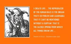 Quotation - Erasmus - Praise of Folly / Moriae Encomium
