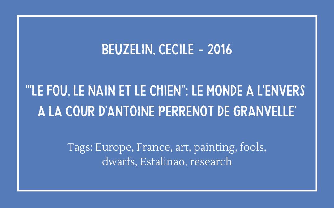 """Review of Cécile Beuzelin, '""""Le Fou, le Nain et le Chien"""": Le monde à l'envers à la cour d'Antoine Perrenot de Granvelle' (2016)"""