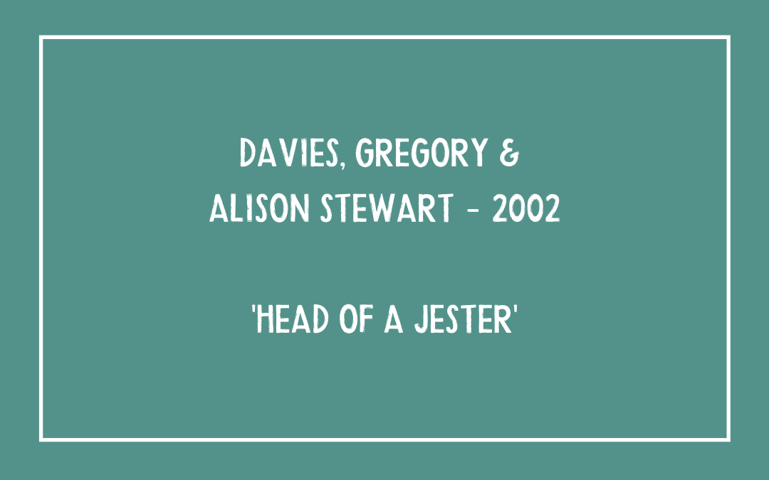 Davies, Gregory & Alison Stewart – Head of a Jester