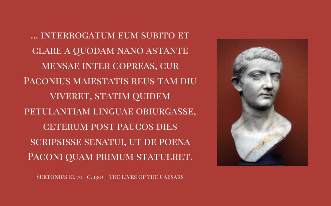 Quotation: Suetonius, `Tiberius', in The Lives of the Caesars, trans. by J.C. Rolfe, Loeb, vol. II, book 3, lxi  - Image credit: Portrait of Roman Emperor Tiberius, Ny Carlsberg Glyptotek, Copenhagen, public domain.