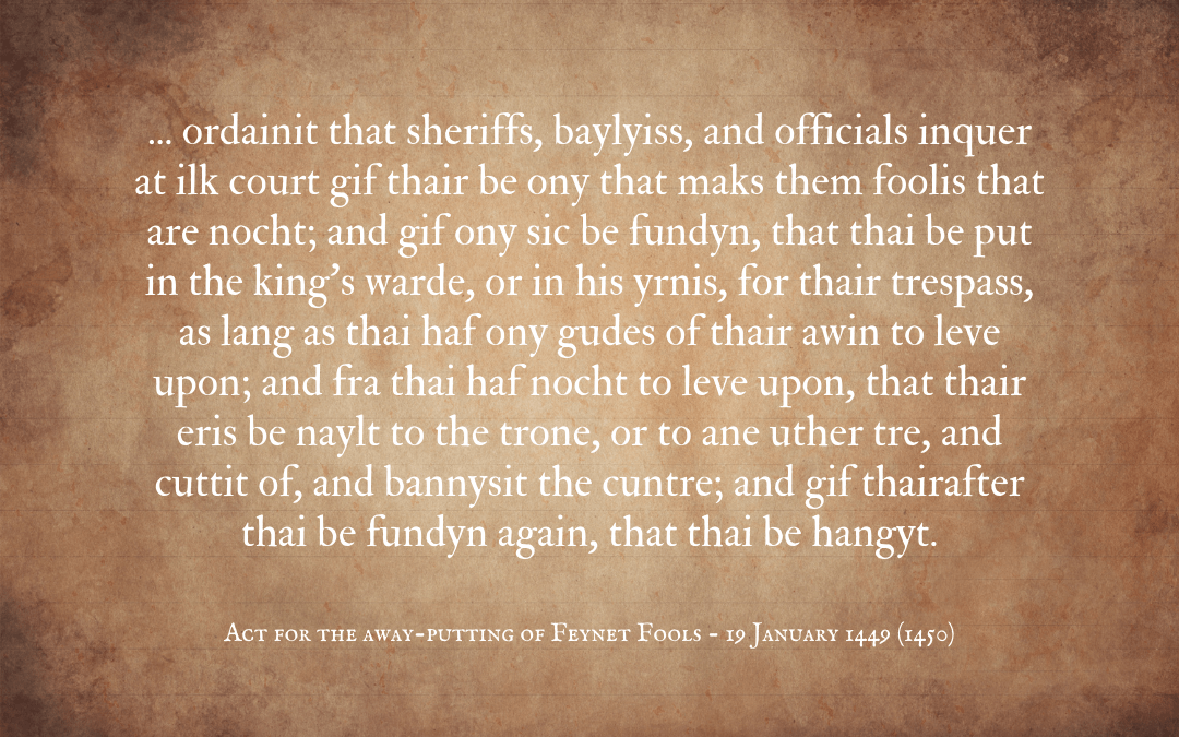 Quotation - Scottish law against feigned fools 1449 (1450)