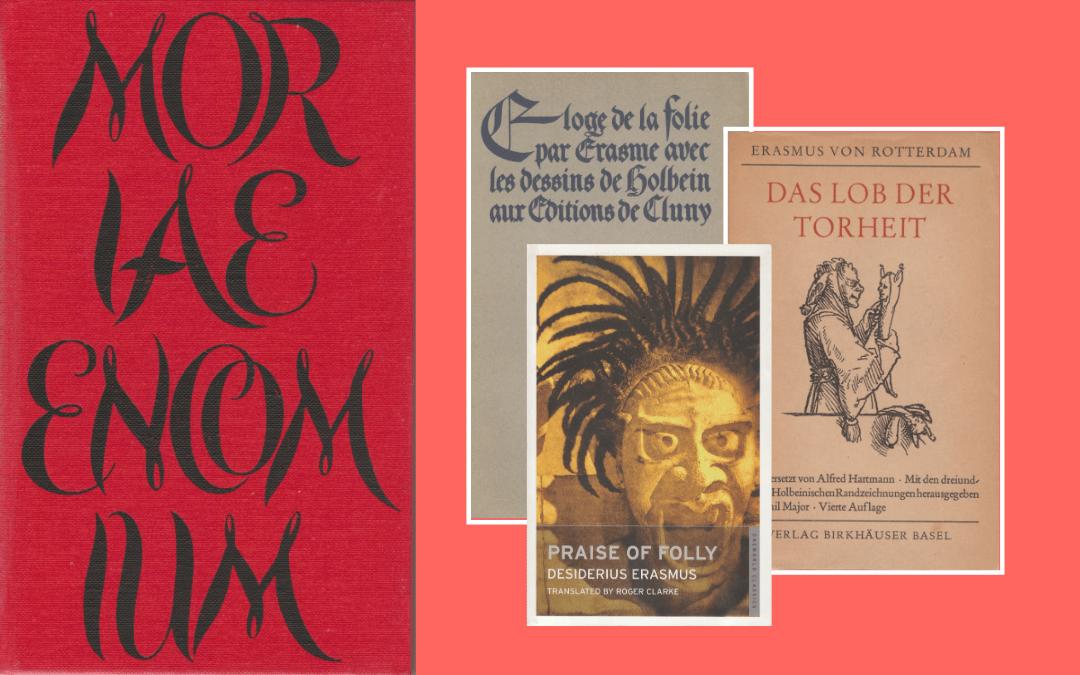Erasmus – Moriae Encomium – Praise of Folly