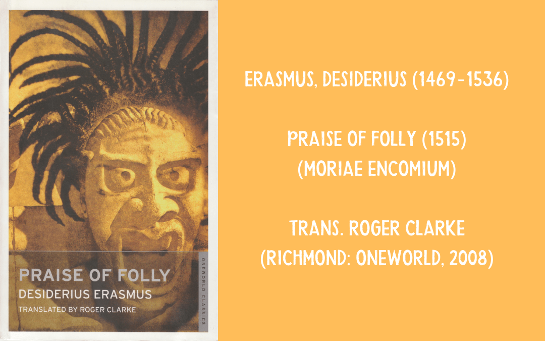 Review of Erasmus' Praise of Folly / Moriae Encomium